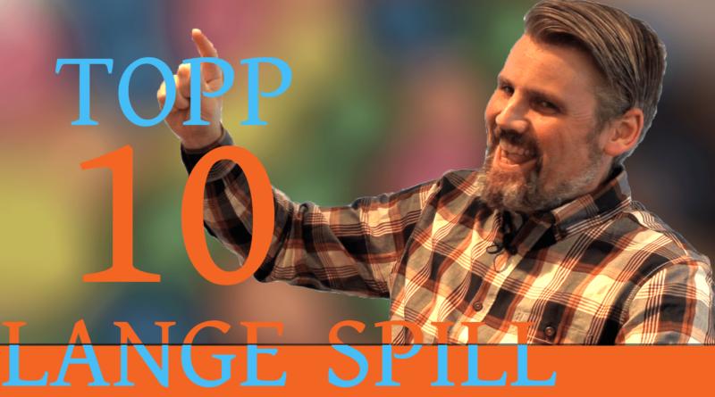 Topp 10 Lange Spill